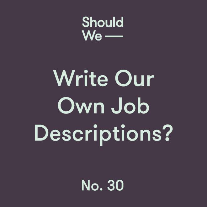 30-Write Our Own Job Descriptions.png
