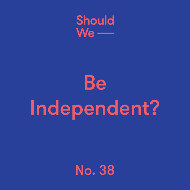 38-Be Independent.png